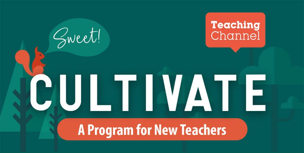 Cultivate - A Program for New Teachers